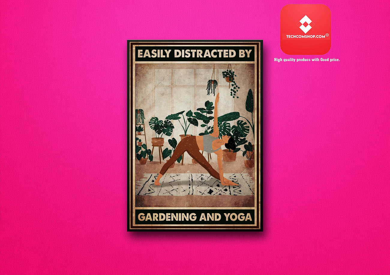 Easily distracted by gardening and yoga poster 7
