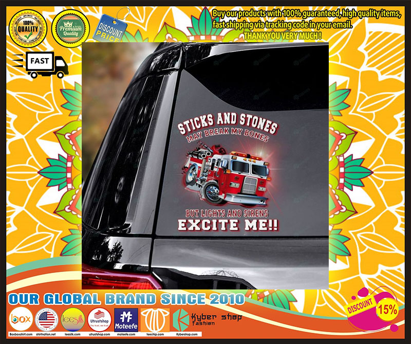 Firefighter truck Sticks and stones may be break my bones decal 9