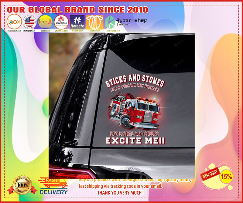 Firefighter truck Sticks and stones may be break my bones decal 10