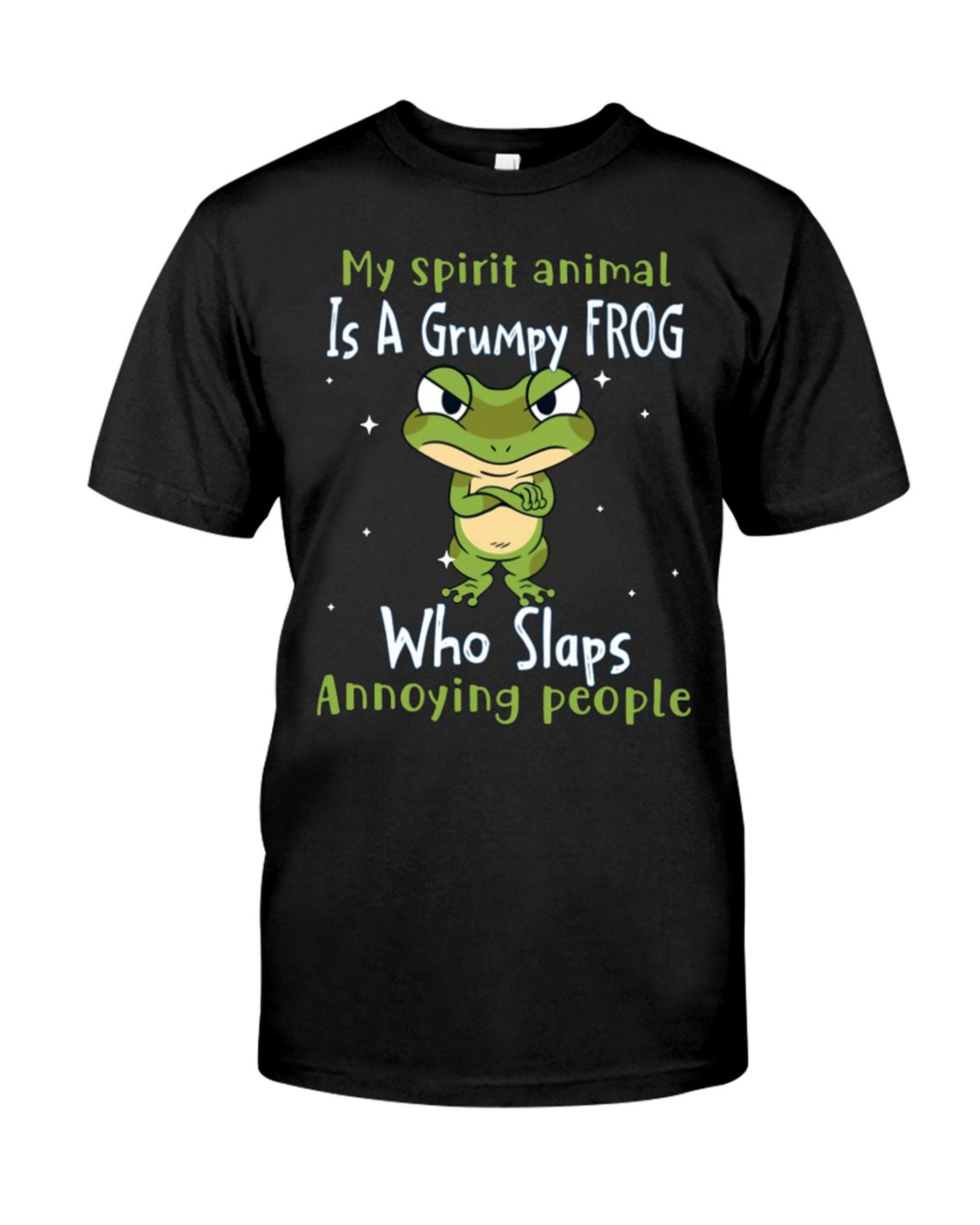 Frog My Spirit Animal Is A Grumpy Frog Who Slaps Annoying People Shirt 4