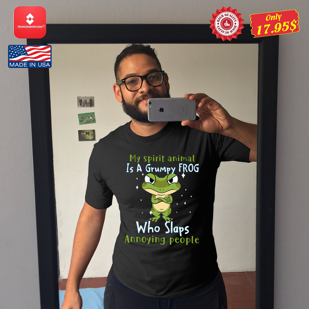 Frog My Spirit Animal Is A Grumpy Frog Who Slaps Annoying People Shirt 7
