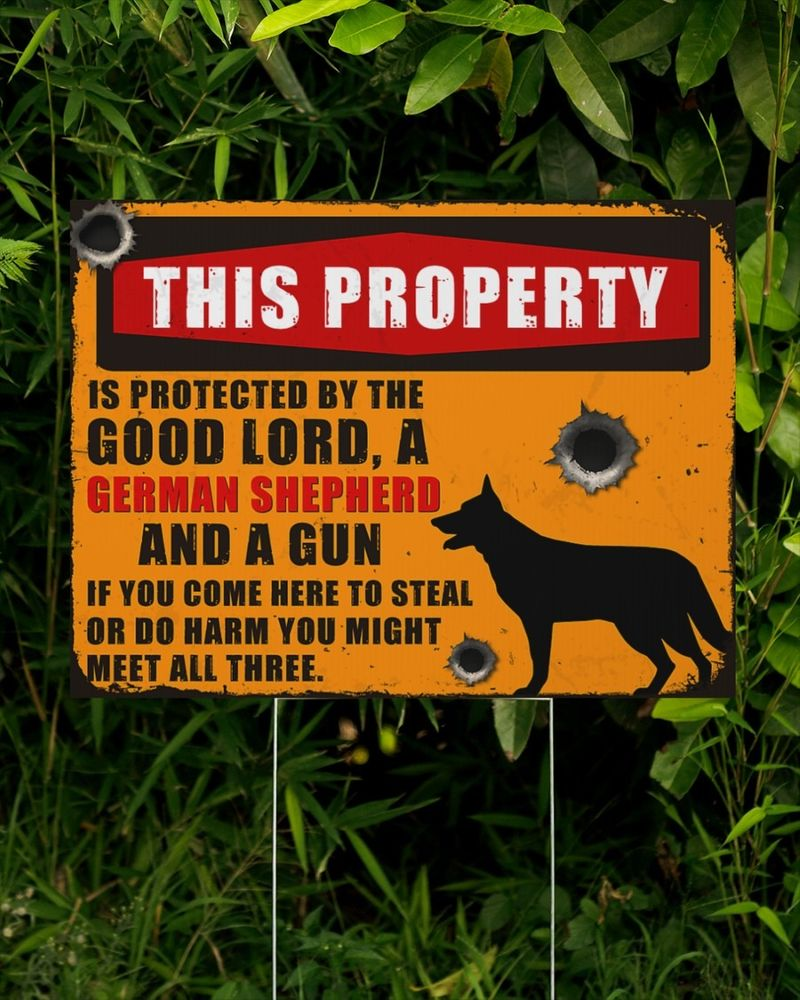German Shepherd this property by the good lord yard signs 7
