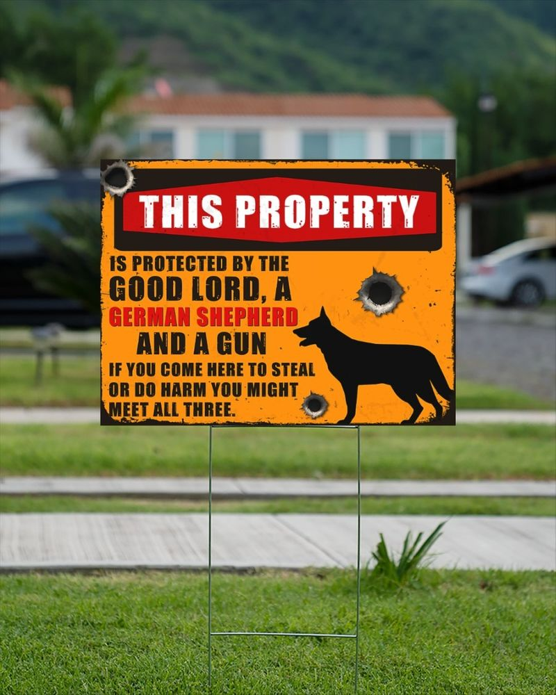 German Shepherd this property by the good lord yard signs 9