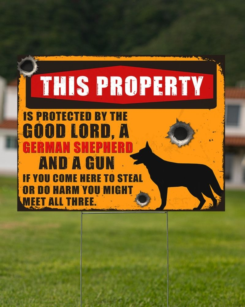 German Shepherd this property by the good lord yard signs 8