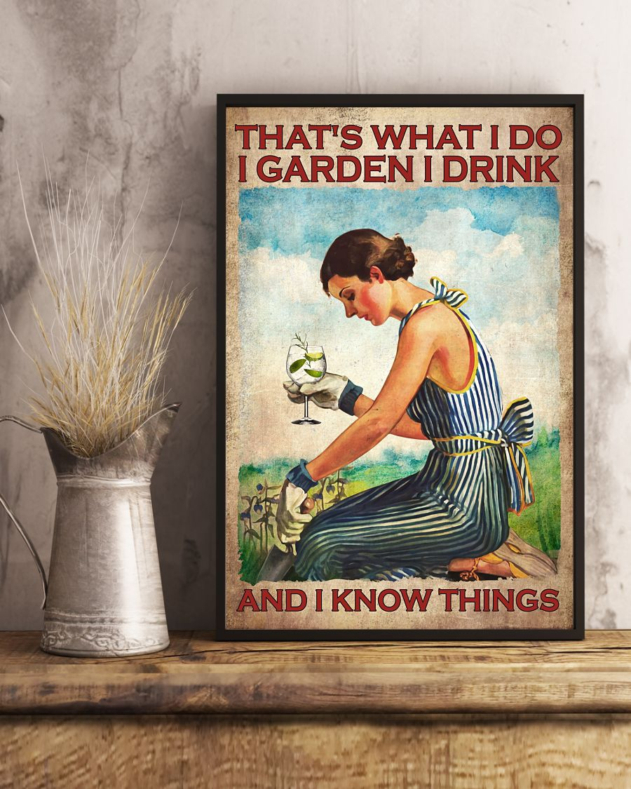 Gin That's what I do I garden I drink and I know things poster 12