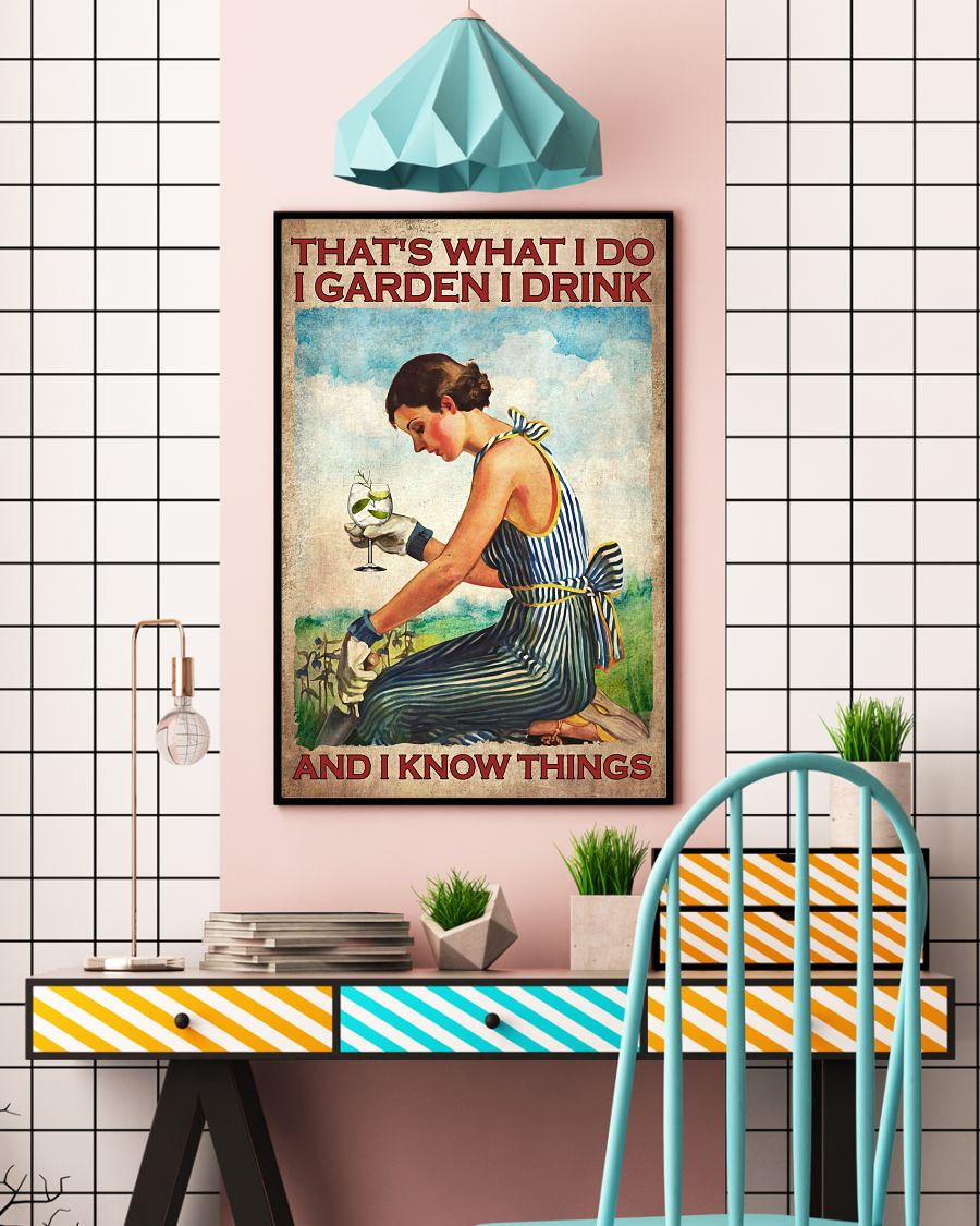 Gin That's what I do I garden I drink and I know things poster 10