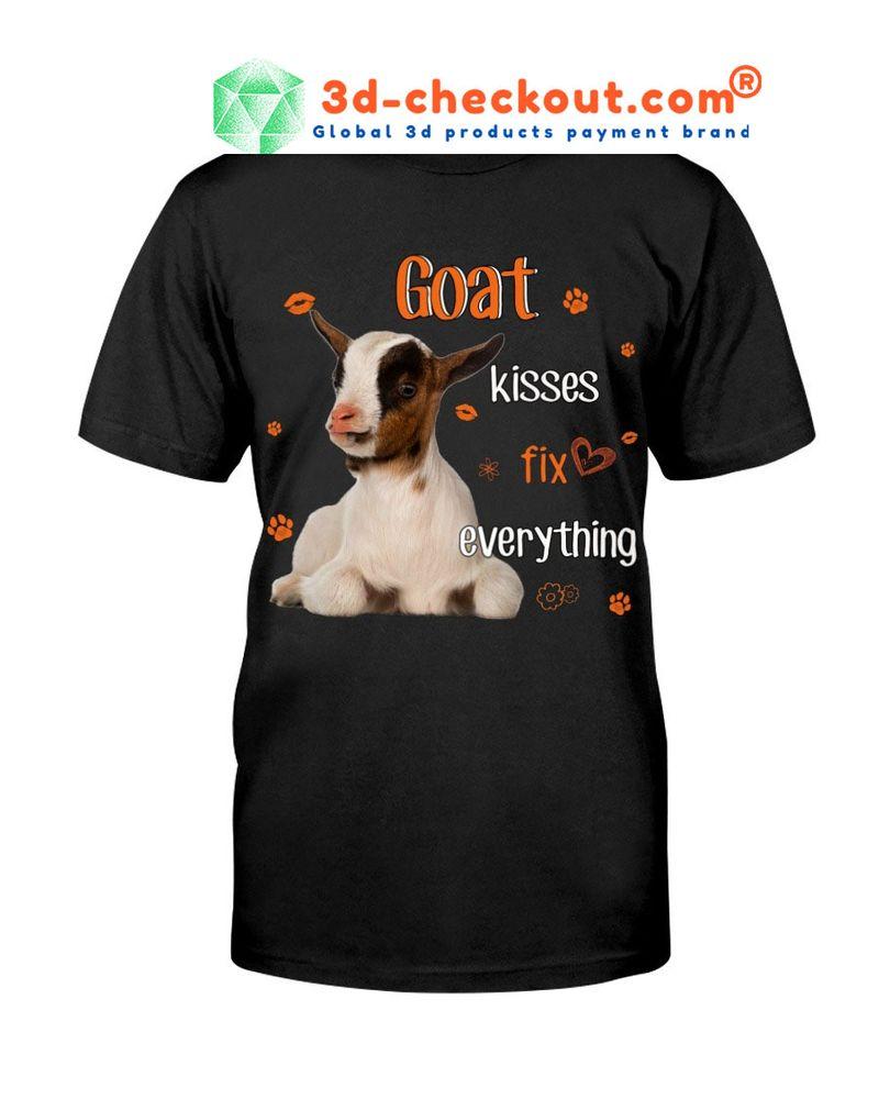 Goat kisses fix everything T-shirt 7