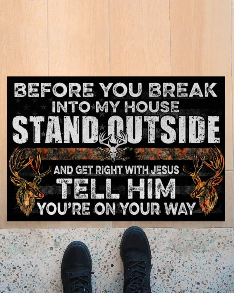 Hunting before you break into my house stand outside doormat 11