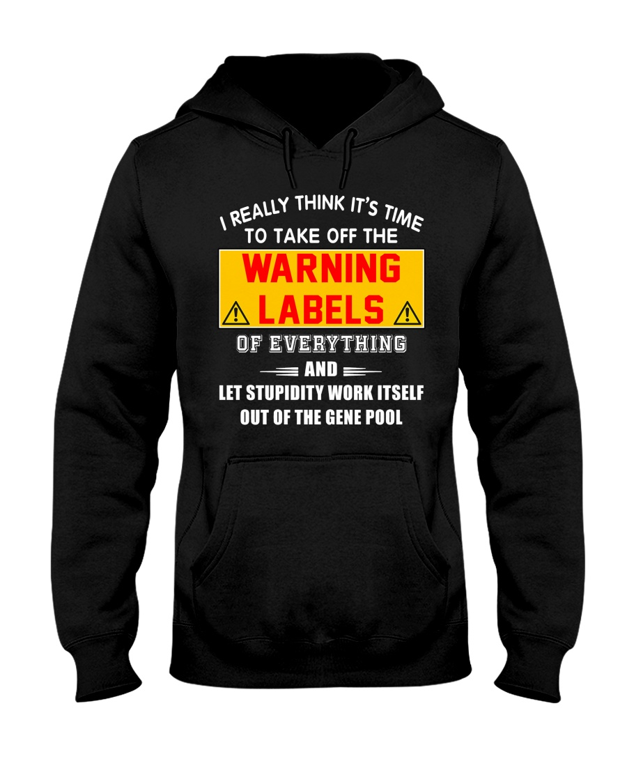 I Really Think It's Time To Take Off The Warning Labels Shirt 12