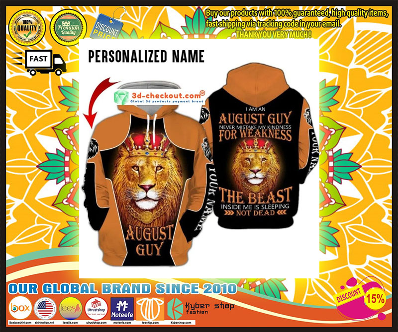 I am a august guy never mistake my kindness for weakness the beast inside me is sleeping not dead custom name 3D hoodie 9