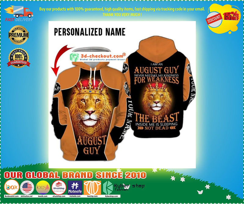 I am a august guy never mistake my kindness for weakness the beast inside me is sleeping not dead custom name 3D hoodie 10
