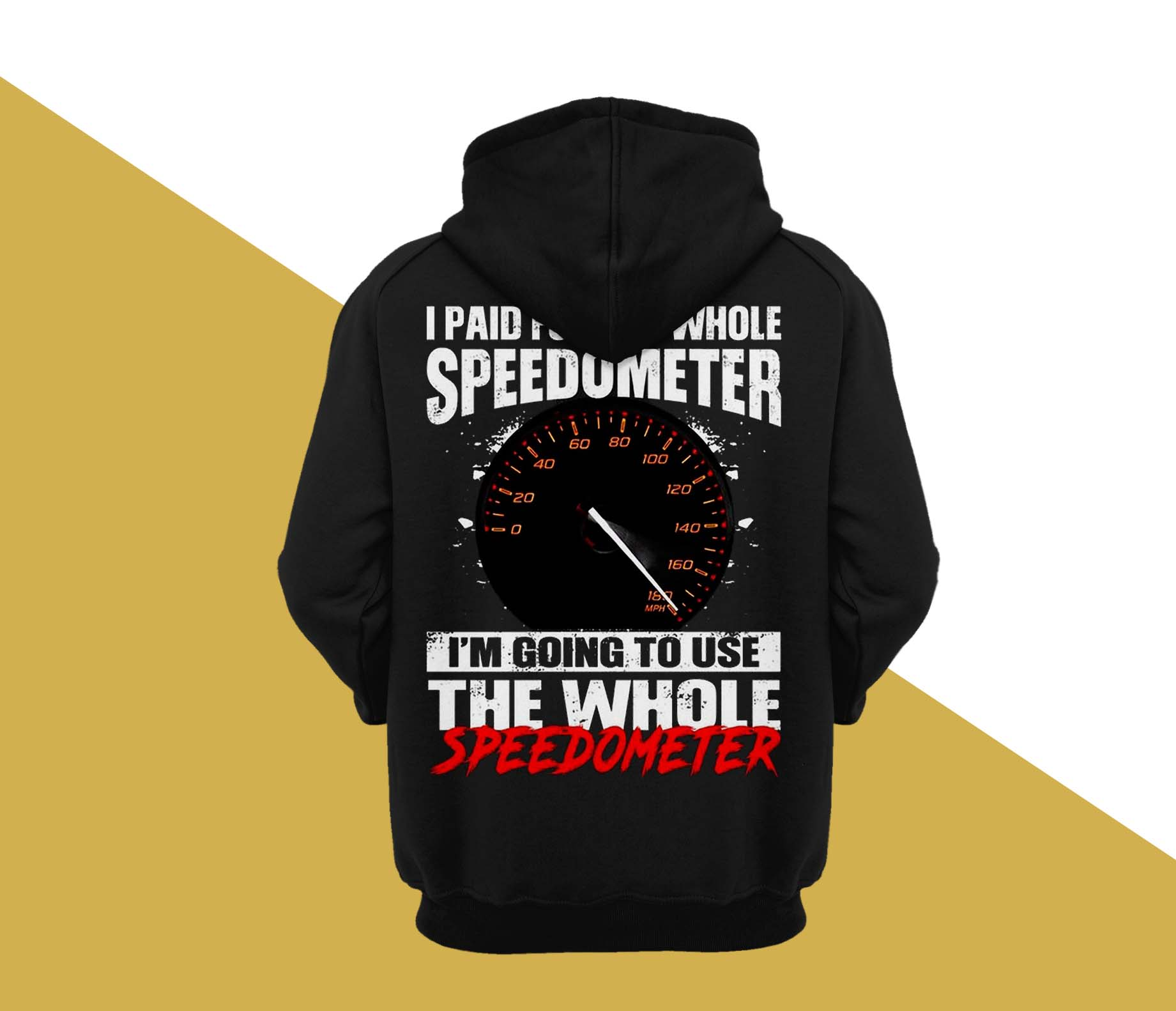I paid for the whole speedometer im going to use the whole speedometer Shirt 10