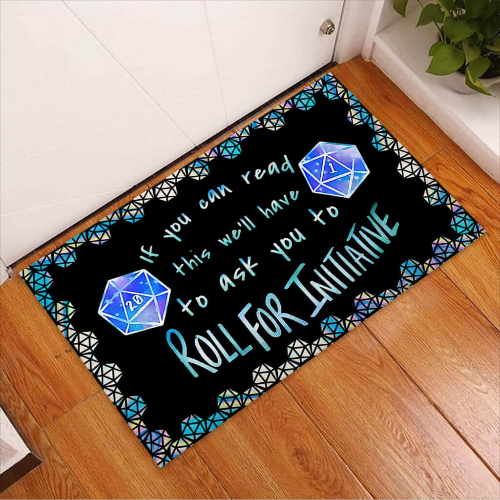 If you can read this we'll have to ask you to roll for initiative doormat 9