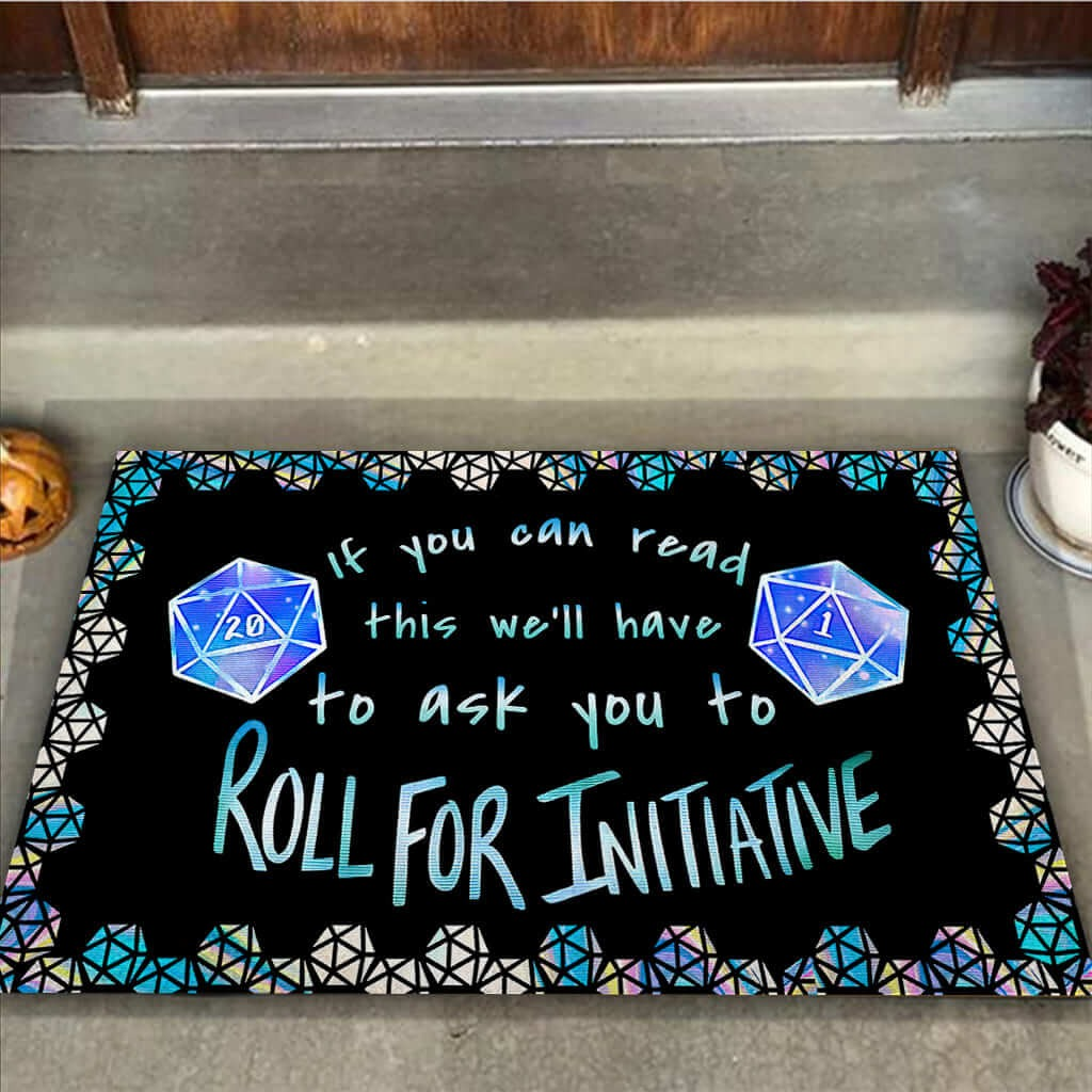 If you can read this we'll have to ask you to roll for initiative doormat 11