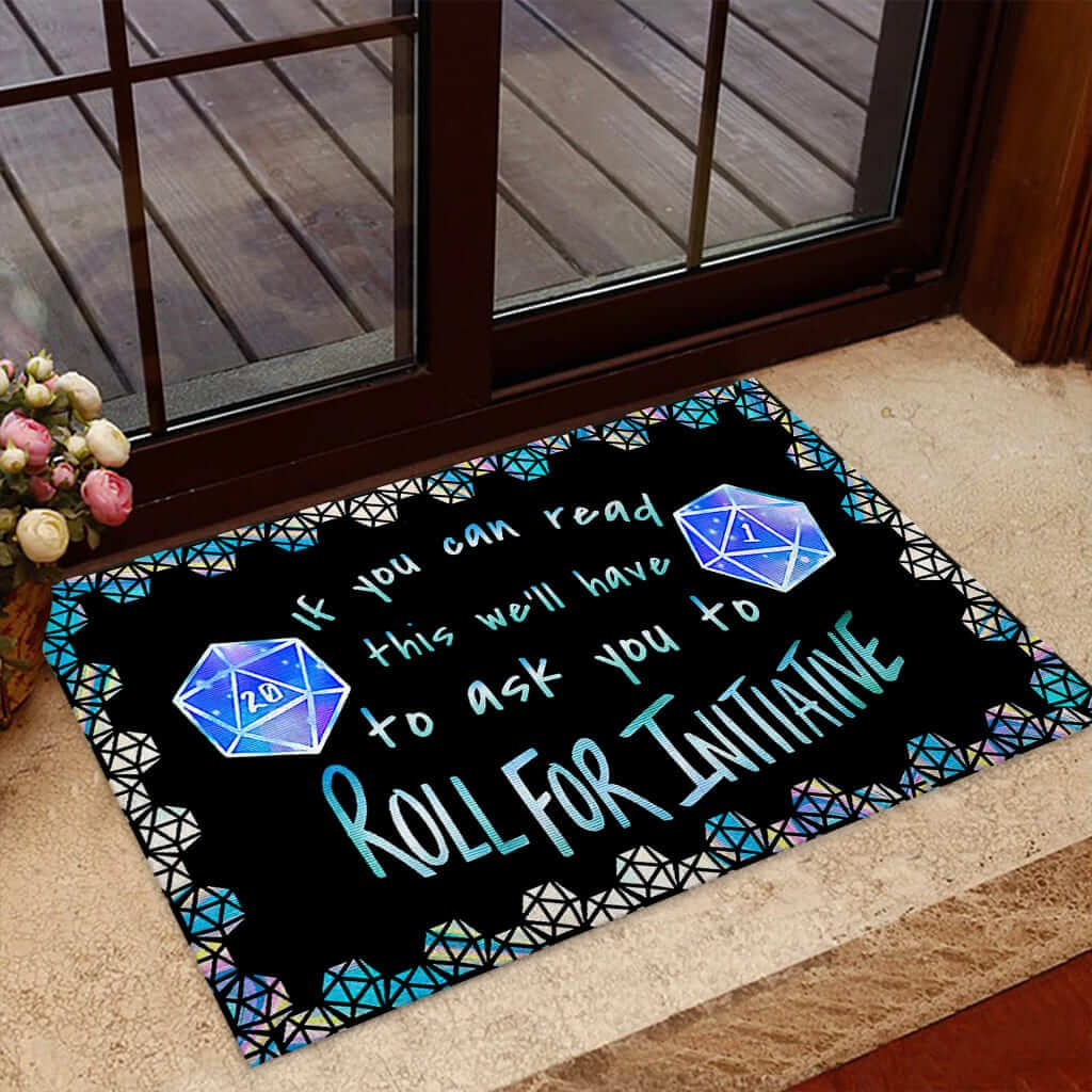 If you can read this we'll have to ask you to roll for initiative doormat 10