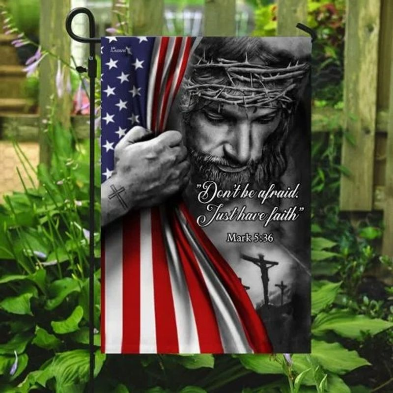 Jesus don't be afraid just have faith flag 8
