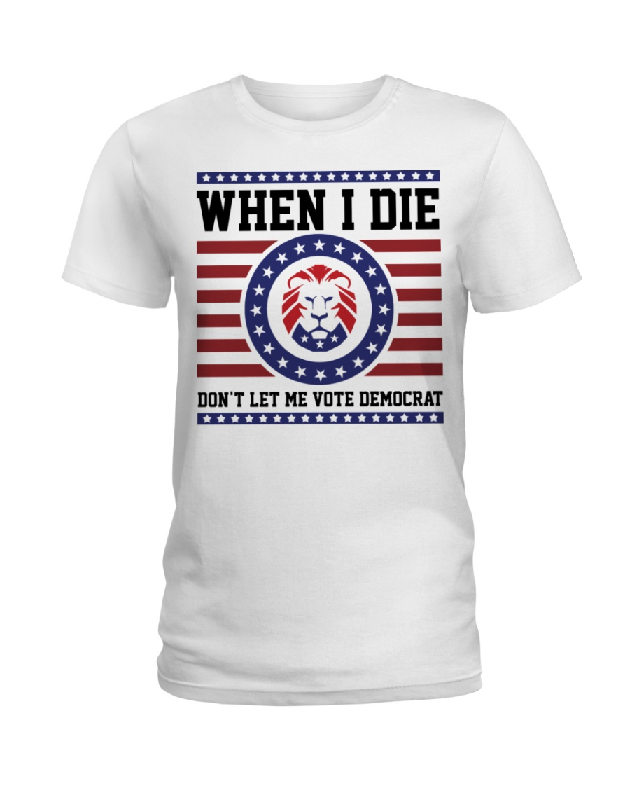 Lion When I Die Don't Let Me Vote Democrat Shirt 12