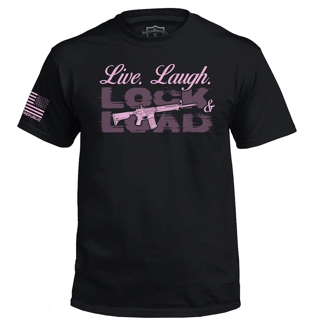 Live. Laugh. Lock Load and Gun Shirt 10