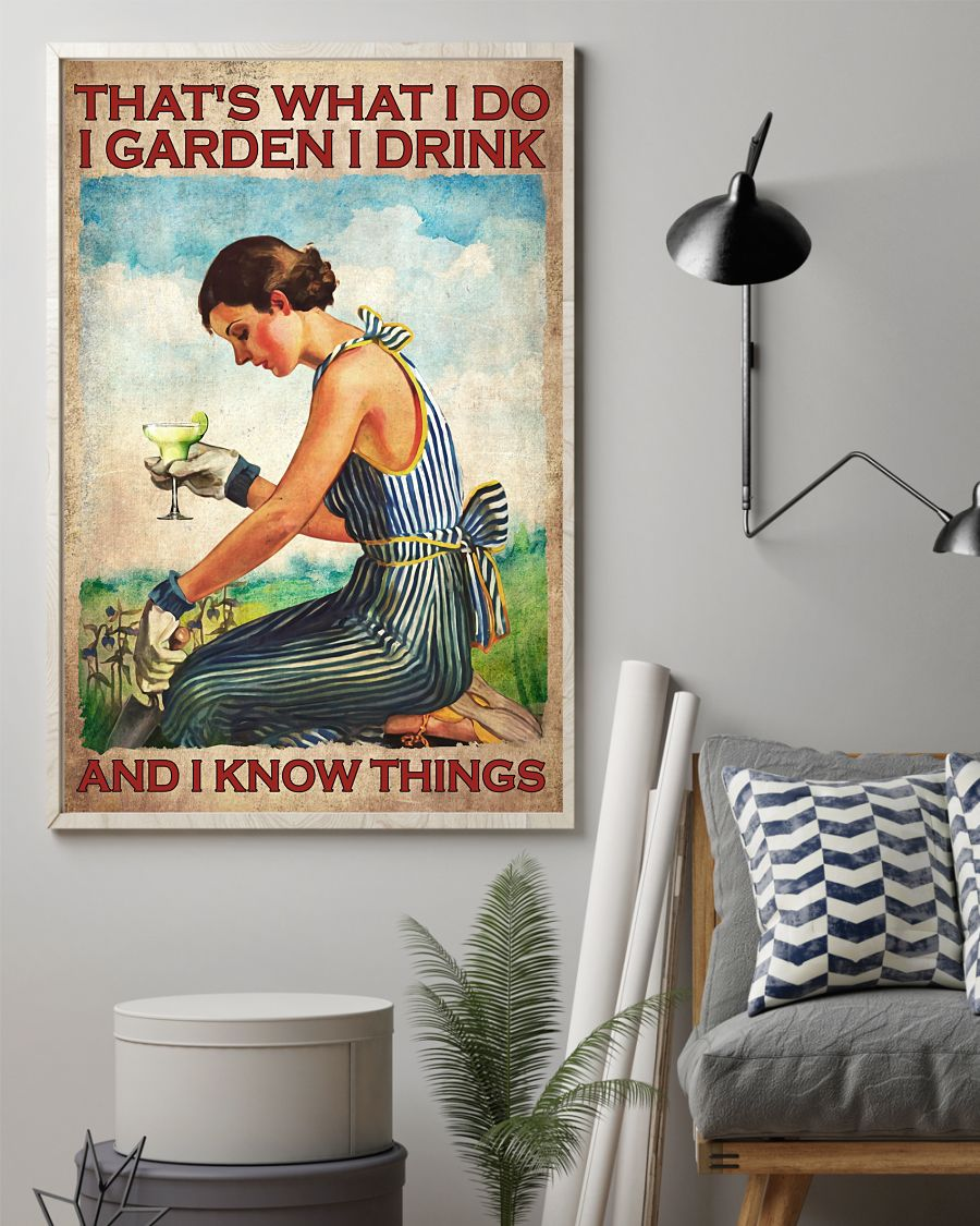 Margarita That's what I do I garden I drink and I know things poster 10