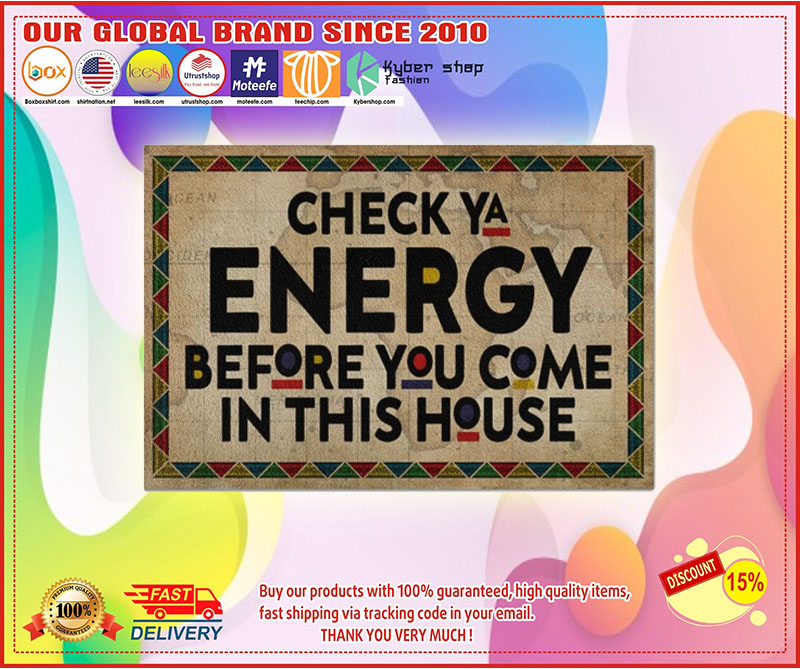 Native American Check ya energy before you come in this house doormat 11
