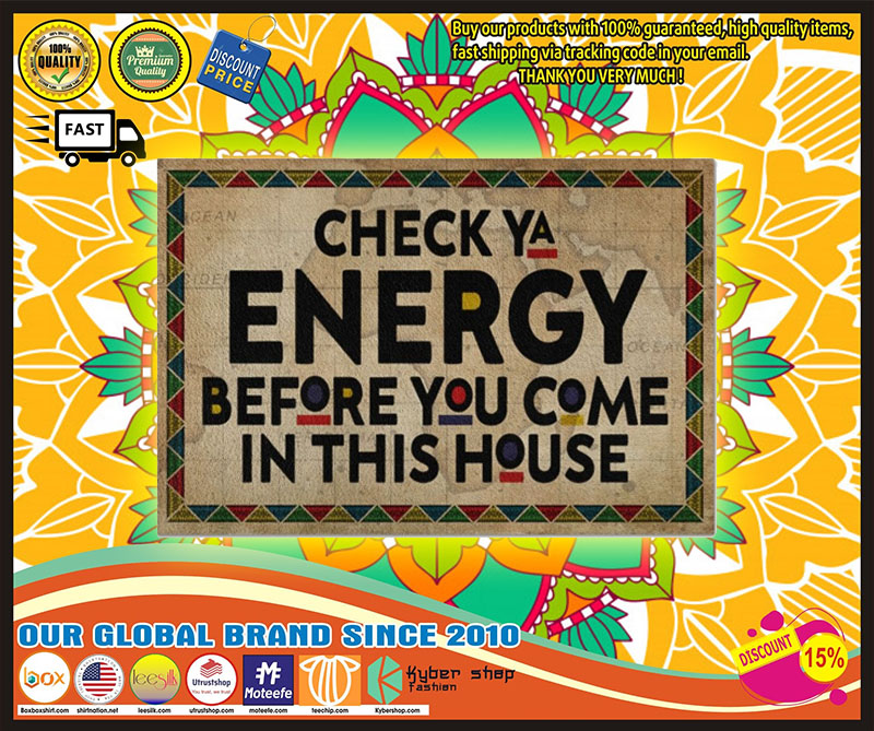 Native American Check ya energy before you come in this house doormat 10