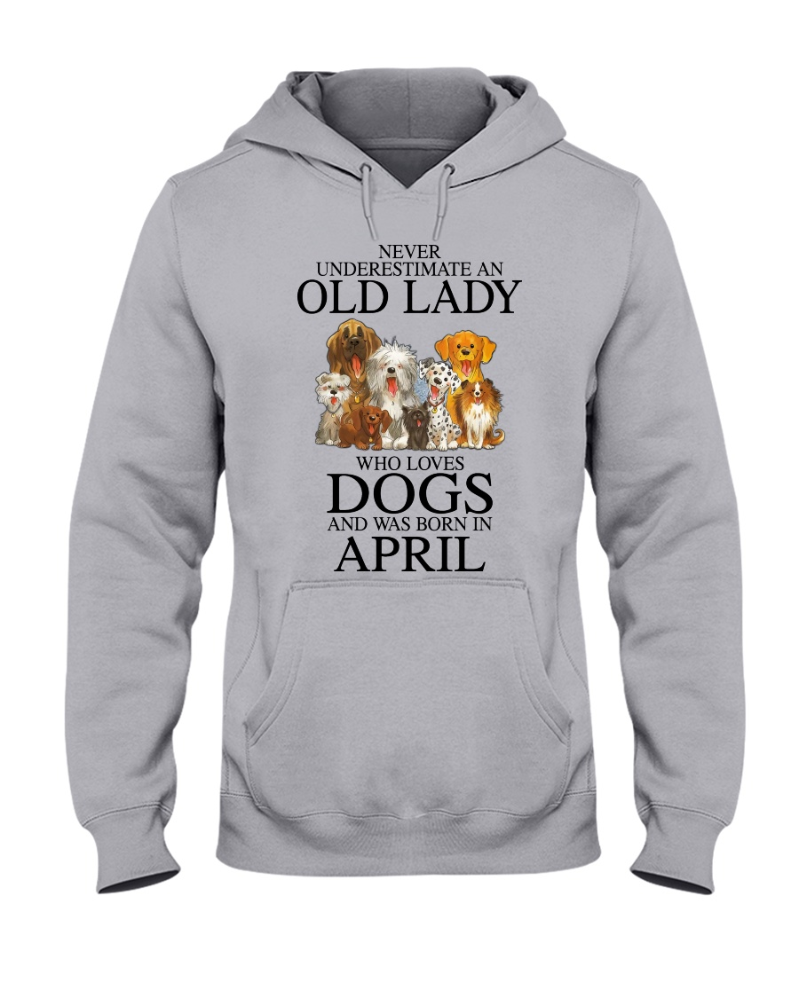 Never underestimate an old lady who loves dogs and was born in april Shirt 13