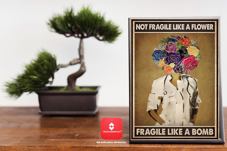 Not fragile like a flower fragile like a bomb poster 7