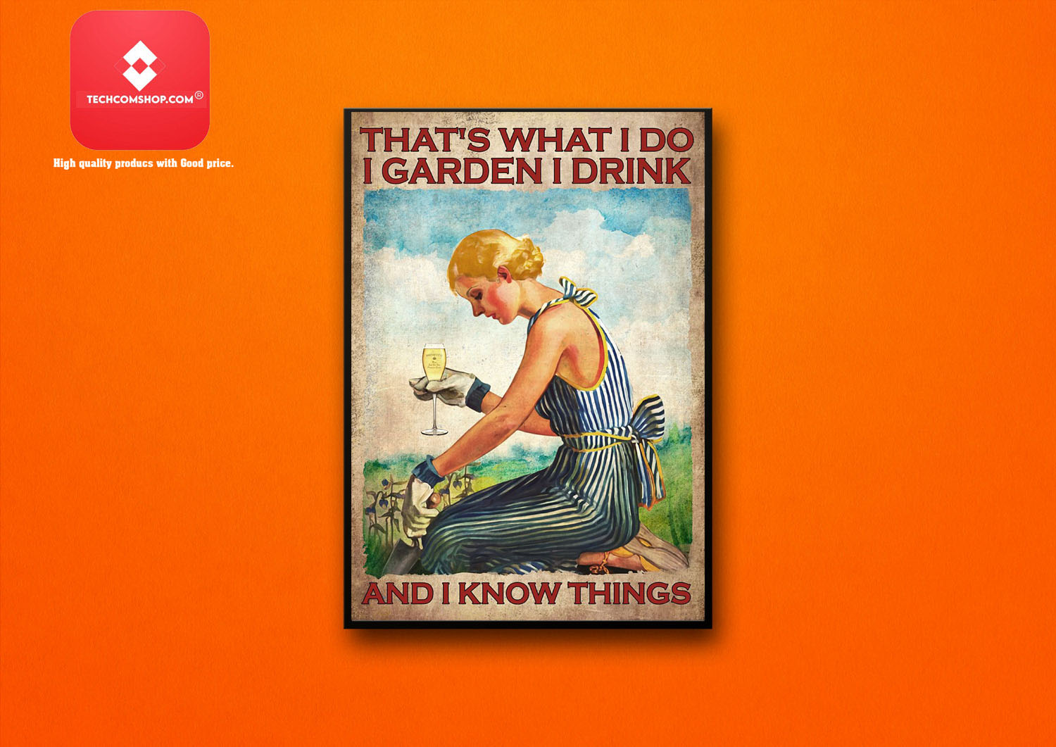 Prosecco wine That's what I do I garden I drink and I know things poster 8