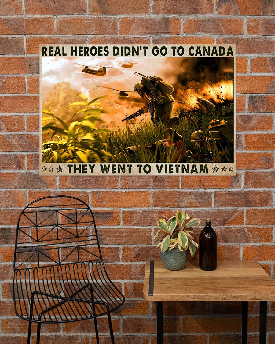 Veteran Real heroes didn't go to canada they went to vietnam poster 10