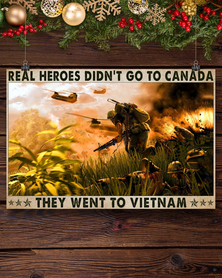 Veteran Real heroes didn't go to canada they went to vietnam poster 11