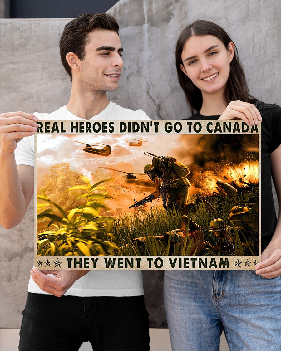 Veteran Real heroes didn't go to canada they went to vietnam poster 12