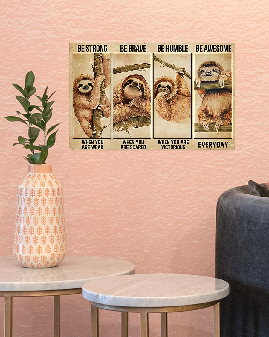 Sloth be strong be brave be humble be awesome poster 10
