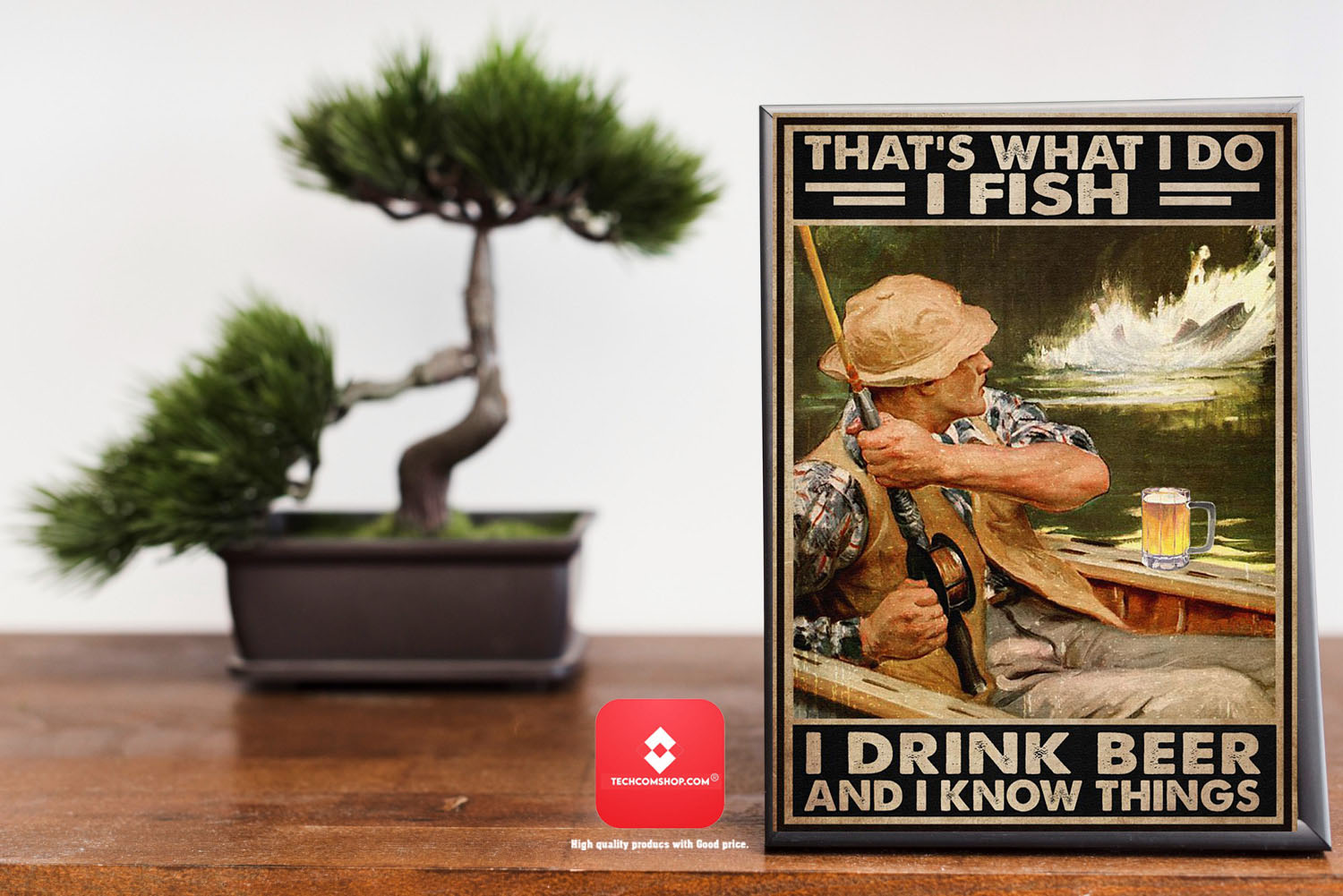 That's what I do I fish I drink beer and I know things poster 8