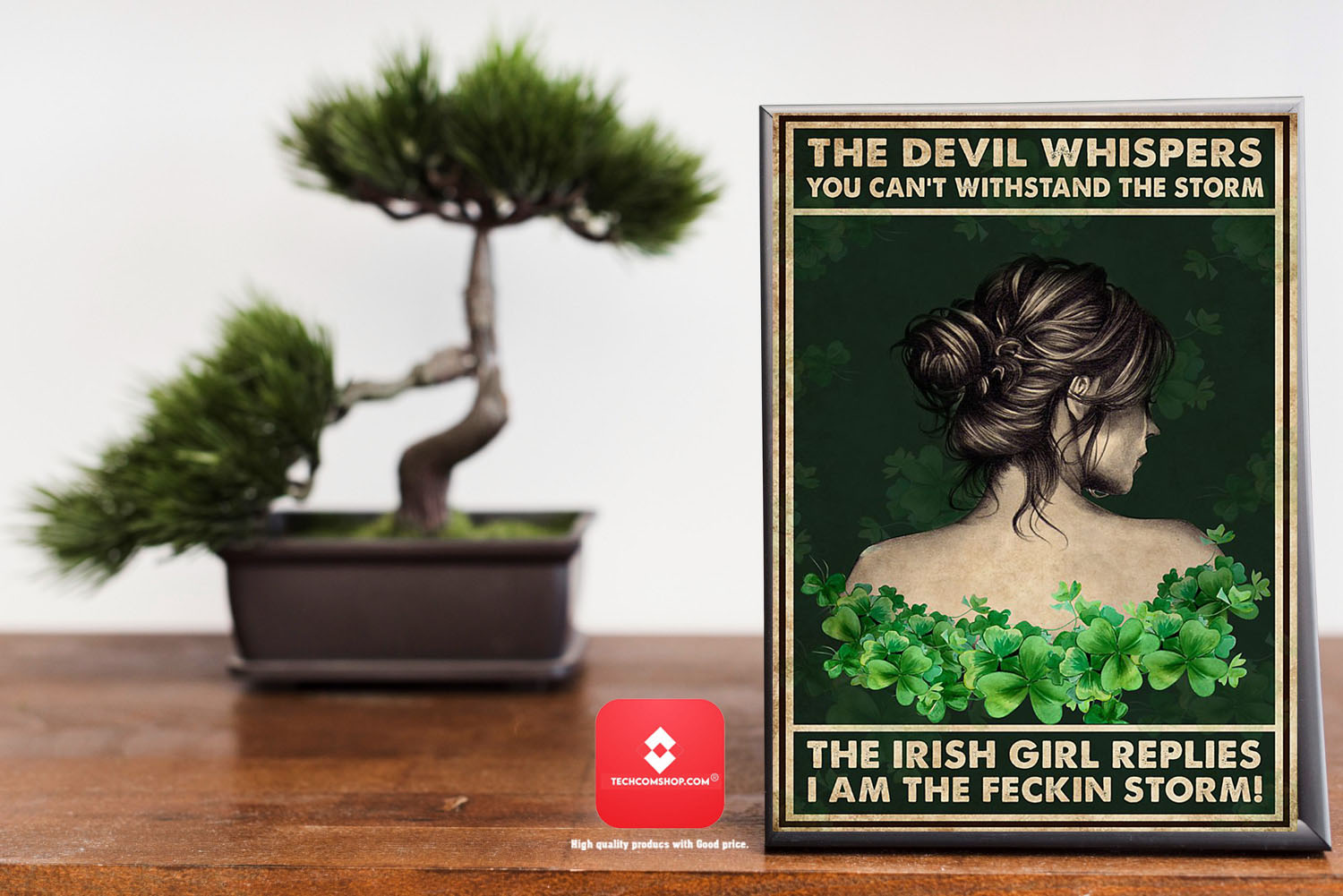 The devil whispers you cannot withstand the storm the irish girl replies I am the feckin strorm poster 7