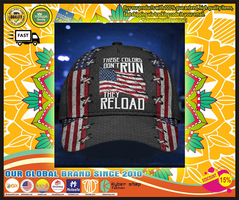 These colors don't dun they reload American flag classic cap 9