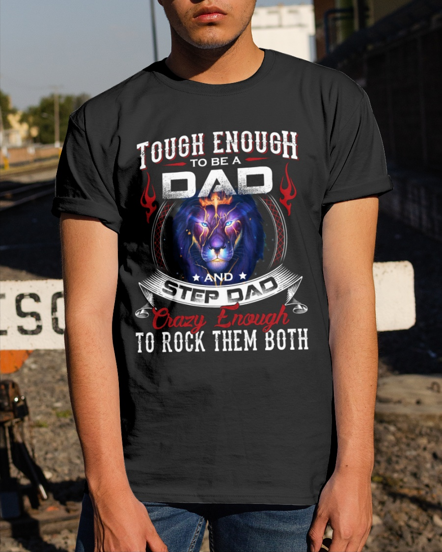 Tough Enough To Be A Dad And Step Dad Shirt 11