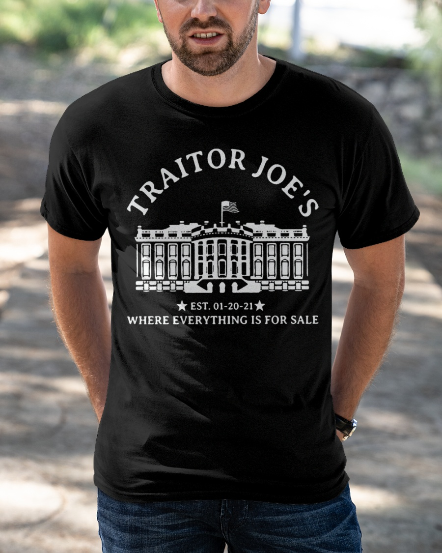 Traitor Joe's Est. 01-20-21 Where Everything Is For Sale Shirt 12