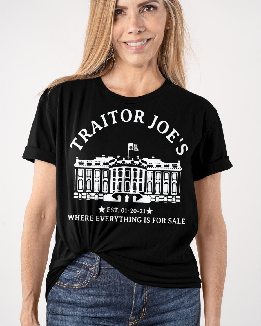 Traitor Joe's Est. 01-20-21 Where Everything Is For Sale Shirt 11