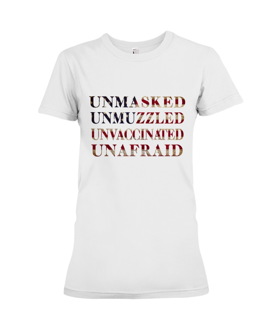 Unmasked Unmuzzled Unvaccinated Unafraid Shirt 13