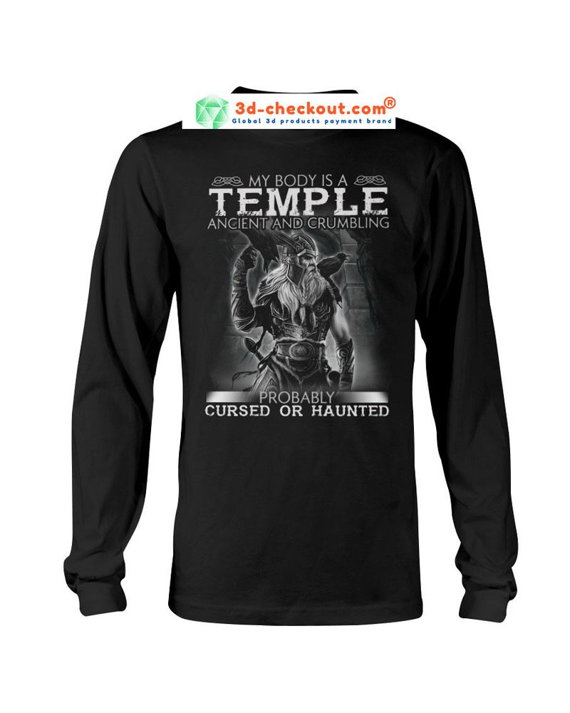 Viking My body is a temple acient and crumbling probaly cursed or haunted T-shirt 9
