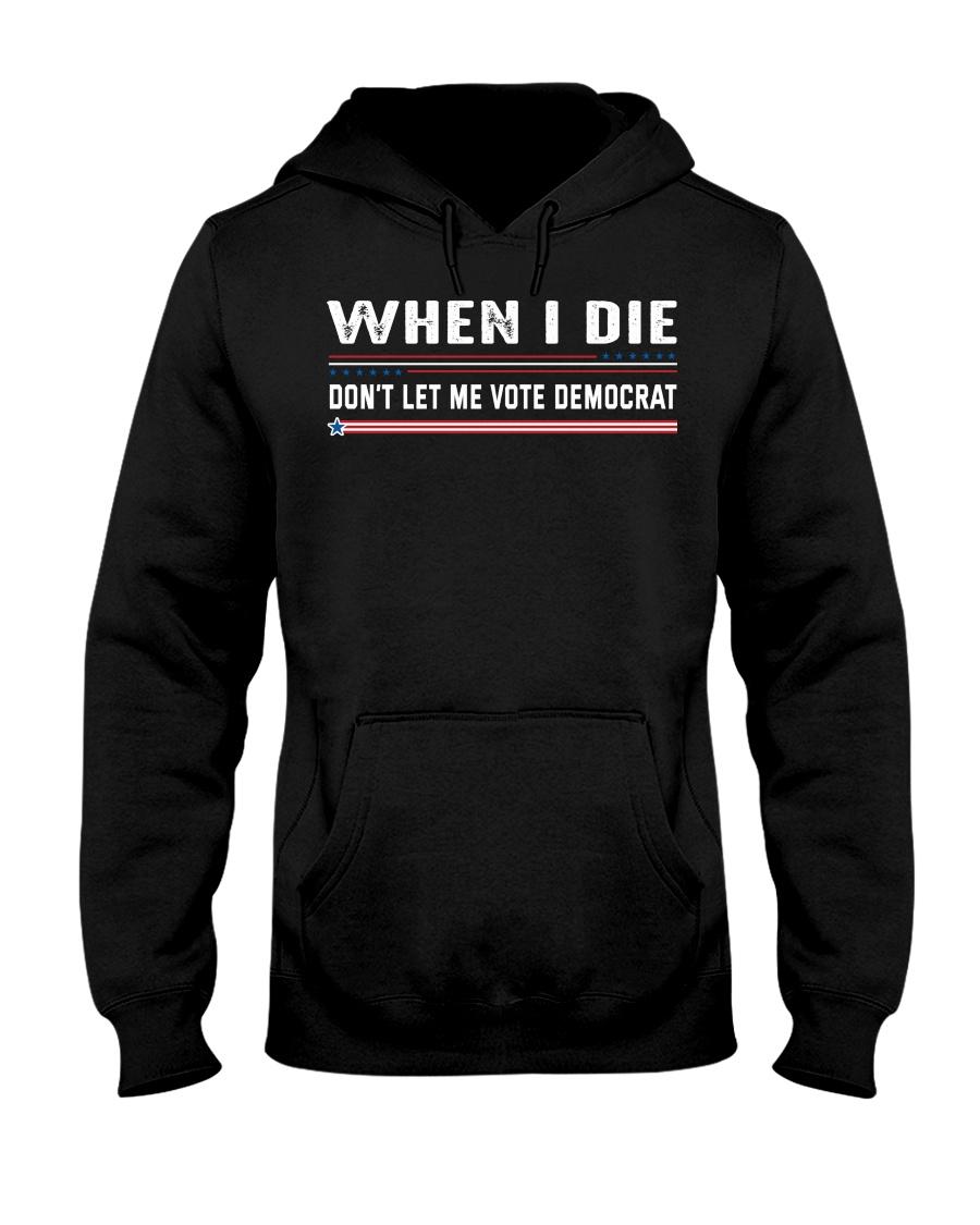 When I Die Don't Let Me Vote Democrat Shirt 13