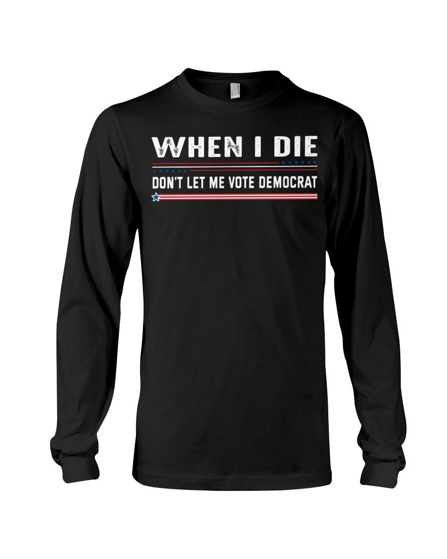 When I Die Don't Let Me Vote Democrat Shirt 11