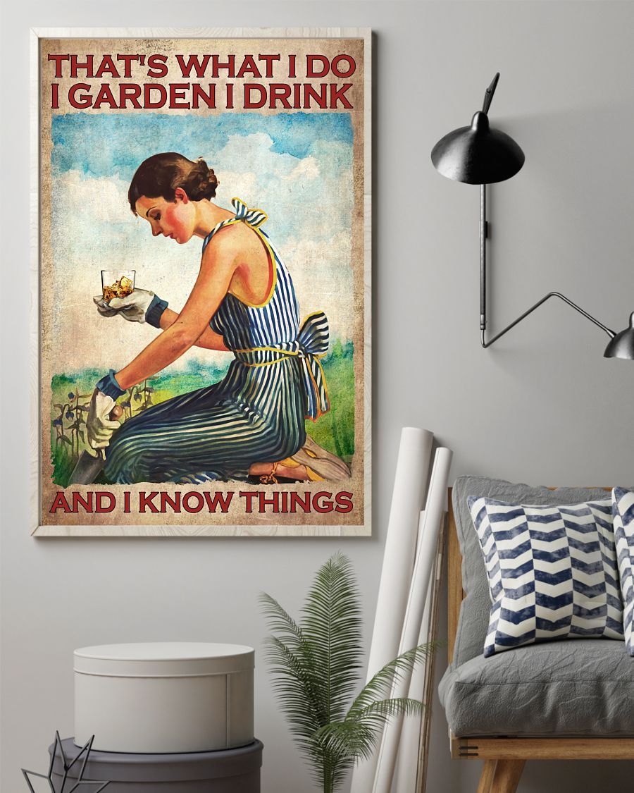 Whisky That's what I do I garden I drink and I know things poster 10