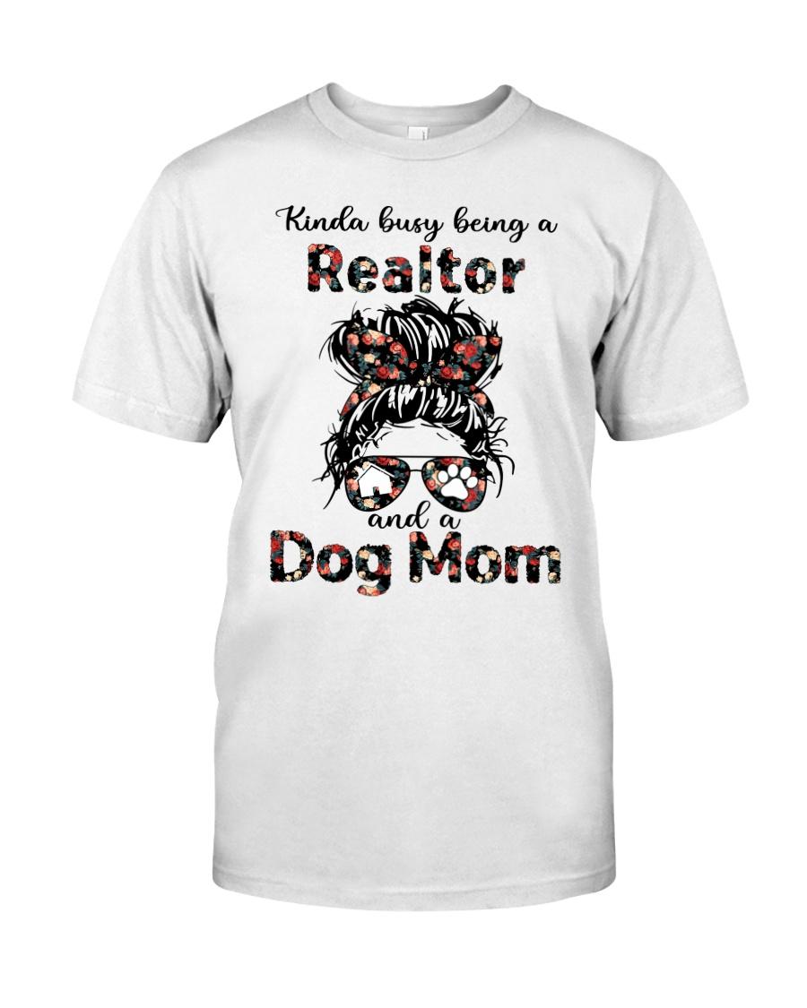 Kinda Busy Being A Realtor And A Dog Mom Shirt 12