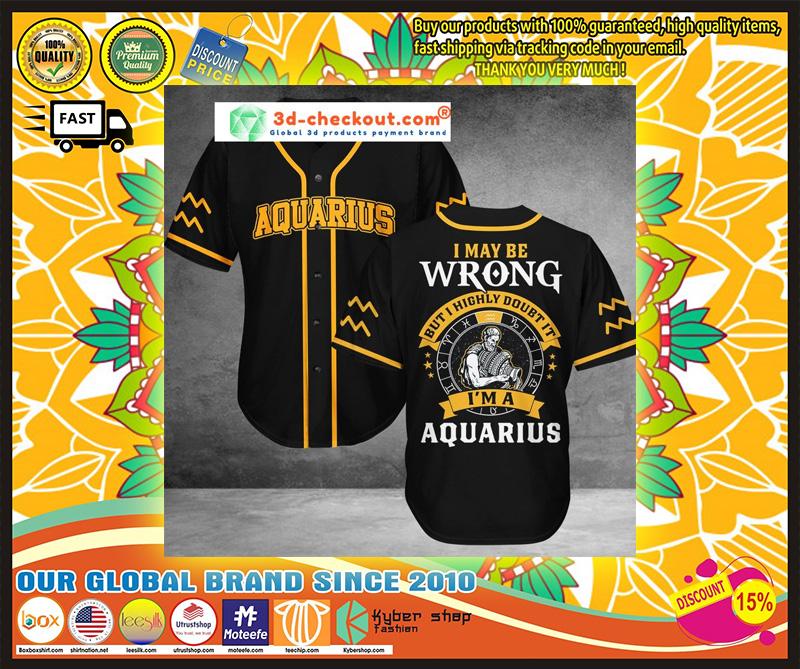 Aquarius I may be Wrong but I highly doubt it I'm Aquarius Baseball Jersey 10