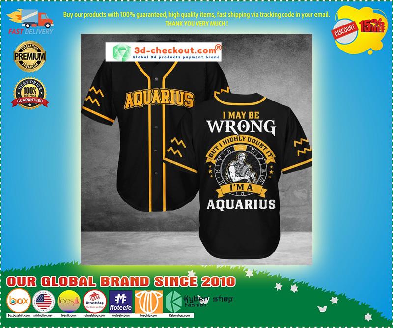 Aquarius I may be Wrong but I highly doubt it I'm Aquarius Baseball Jersey 9