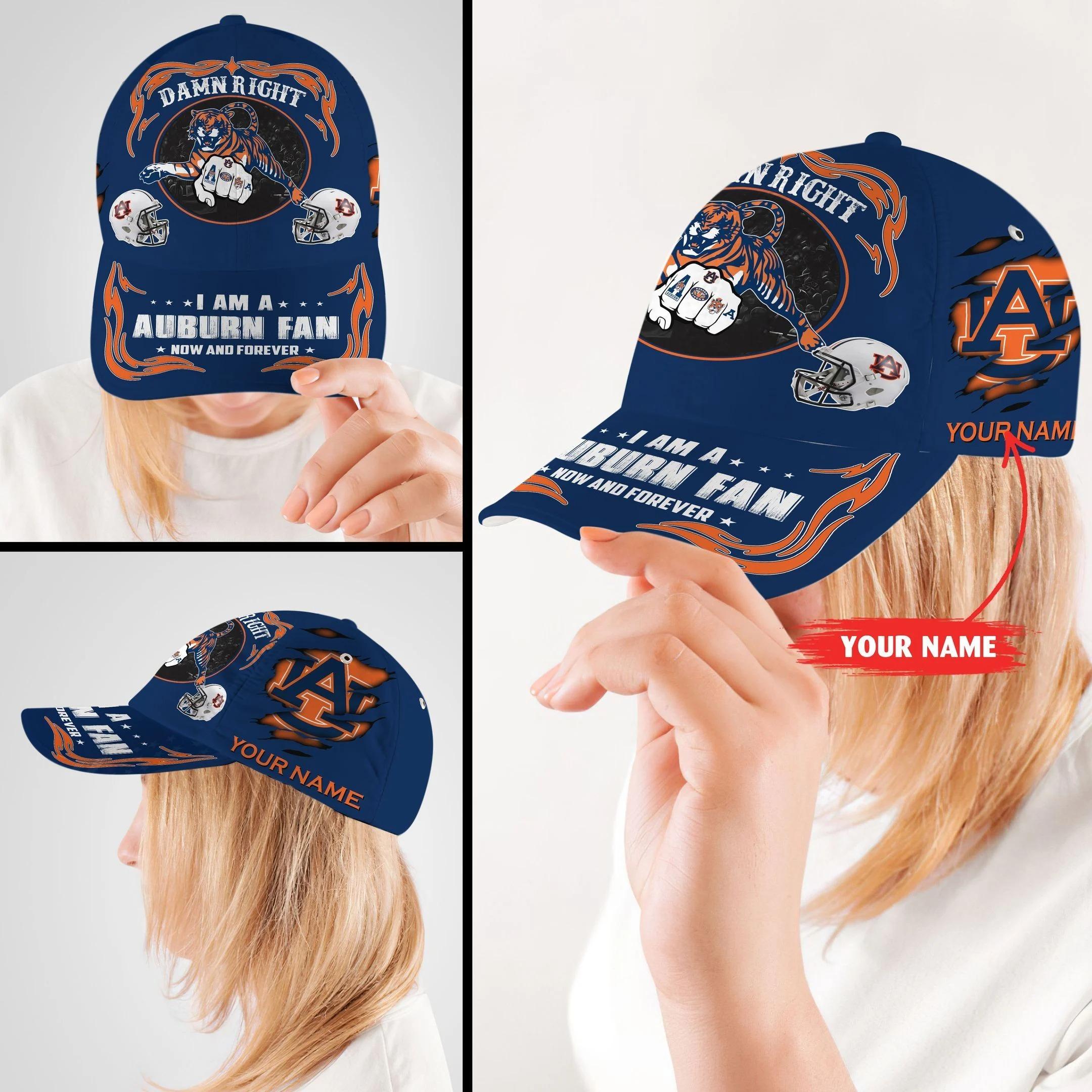 Auti Damn right I am a Auburn fan now and forever custom cap 8