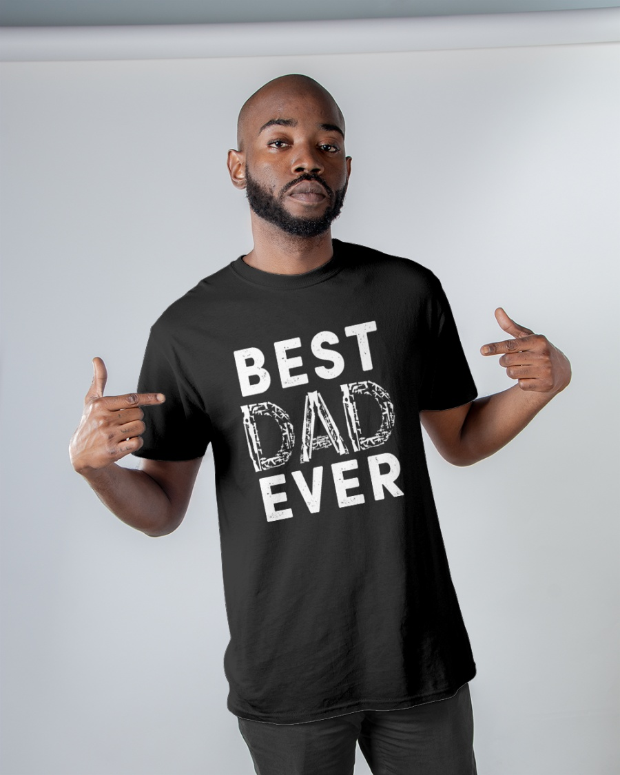 Best Dad Ever Shirt 11