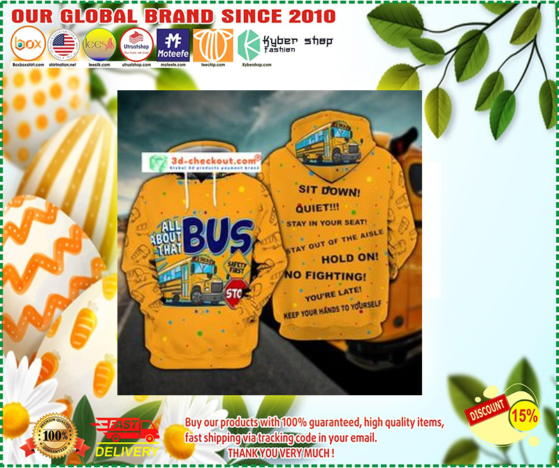 Bus sit down all about that stop 3D hoodie 11