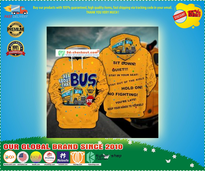 Bus sit down all about that stop 3D hoodie 10